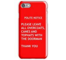 Polite Notice iPhone Case/Skin