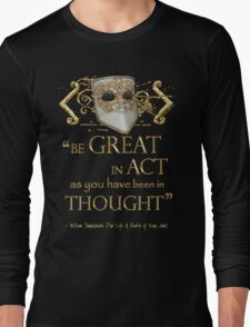 """Shakespeare King John """"Be Great"""" Quote Long Sleeve T-Shirt"""