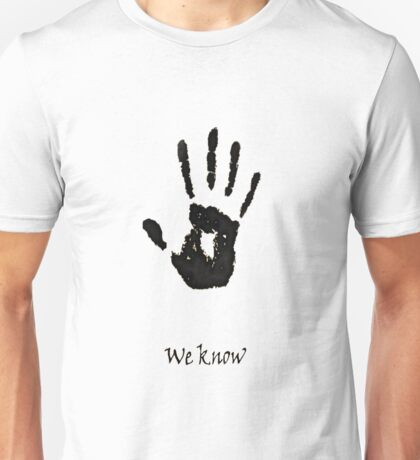 we know!!!! Unisex T-Shirt