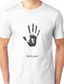 we know new!!! Unisex T-Shirt