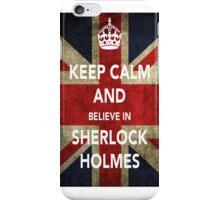 Keep calm and believe in Sherlock iPhone Case/Skin