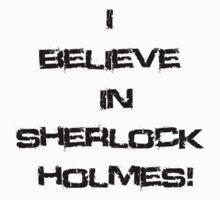 I Believe In Sherlock Holmes! (White) by Dsavage94