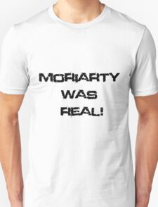 Moriarty Was Real (White) T-Shirt