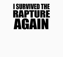 I Survived The Rapture. Again. Unisex T-Shirt