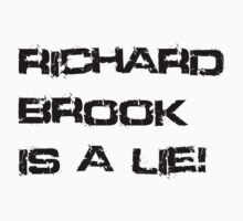 Richard Brook Is A Lie (White) by Dsavage94