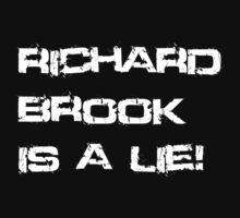 Richard Brook Is A Lie (Black) by Dsavage94
