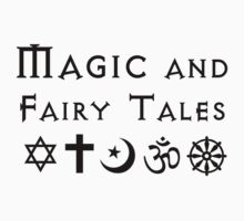 Magic and Fairy Tales (Atheism) by jezkemp