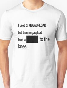 Megaupload took an arrow to the knee! T-Shirt