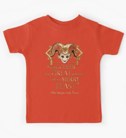 Shakespeare Comedy Of Errors Feast Quote Kids Tee