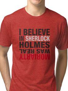 Typography I believe in Sherlock Holmes Tri-blend T-Shirt