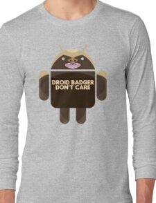 Badger Droid Don't Care Long Sleeve T-Shirt