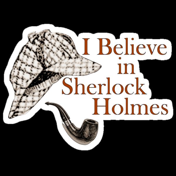 I Believe in Sherlock Holmes by fangeek