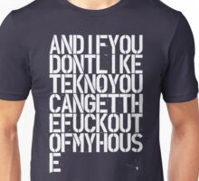 And if you don't like tekno... Unisex T-Shirt