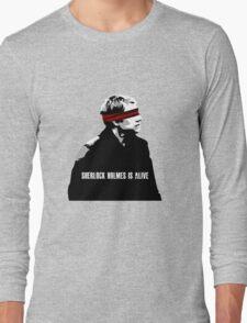 SHERLOCK HOLMES IS ALIVE Long Sleeve T-Shirt