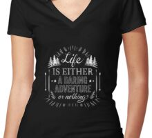 Life is either a daring adventure or nothing - Life Inspirational Quote Women's Fitted V-Neck T-Shirt