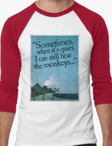 I can still hear the monkeys. Men's Baseball ¾ T-Shirt
