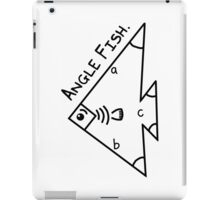 Angle fish - parody iPad Case/Skin