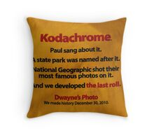 The last days  of Kodachrome  Throw Pillow