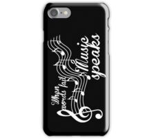 When words fail music speaks-Black and white iPhone Case/Skin