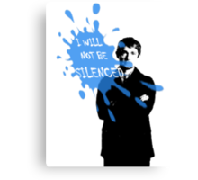 I Will Not Be Silenced - John - BBC Sherlock Canvas Print