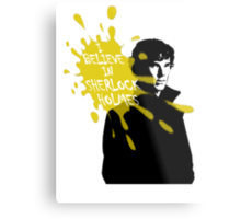 I Believe in Sherlock Holmes - Sherlock BBC Metal Print