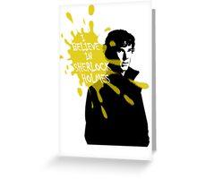 I Believe in Sherlock Holmes - Sherlock BBC Greeting Card