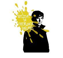 I Believe in Sherlock Holmes - Sherlock BBC Photographic Print