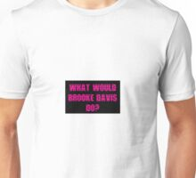 What Would Brooke Davis Do? Unisex T-Shirt