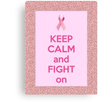 keep calm and fight on Canvas Print