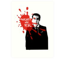 Moriarty Was Real - Jim - Sherlock BBC Art Print