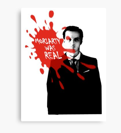 Moriarty Was Real - Jim - Sherlock BBC Canvas Print