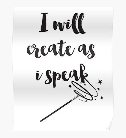 I will create as I speak (Abracadabra) Quote Poster