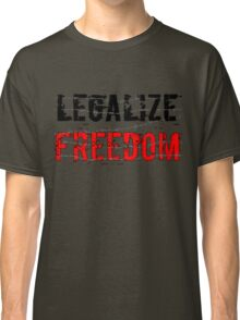 Legalize Freedom 3 Classic T-Shirt