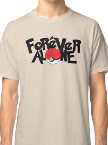 Forever Alone - Pokemon Classic T-Shirt