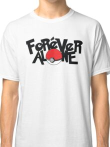 Forever Alone - Pokemon Classic T-Shirt
