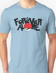 Forever Alone - Pokemon T-Shirt