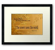 The Sower Sows the Word ~ Mark 4:3,14 Framed Print
