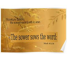 The Sower Sows the Word ~ Mark 4:3,14 Poster