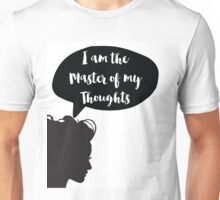 I am the master of my thoughts Quote Unisex T-Shirt