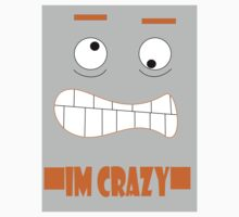Im Crazy T by Autumn Humphries