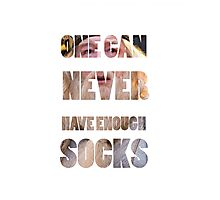 One Can Never Have Enough Socks Photographic Print