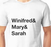 Winifred & Mary & Sarah Unisex T-Shirt
