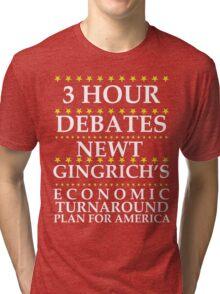Newt Gingrich - 3 Hour Debates Tri-blend T-Shirt
