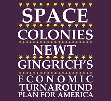 Newt Gingrich - Space Colonies Unisex T-Shirt