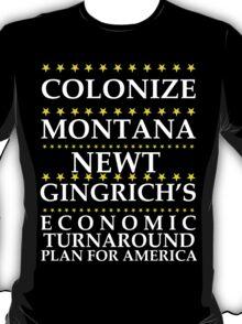 Newt Gingrich - Colonize Montana T-Shirt