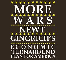 Newt Gingrich - More Wars Unisex T-Shirt