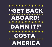 Costa America - Get Back Aboard, Damn it! Unisex T-Shirt