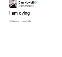 I am dying Dan Howell by musicalphan