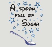A spoon full of sugar by Jessica Powell