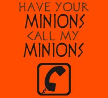 Have your minions call my minions by Jessica Powell